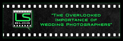 The Overlooked Importance of Wedding Photography
