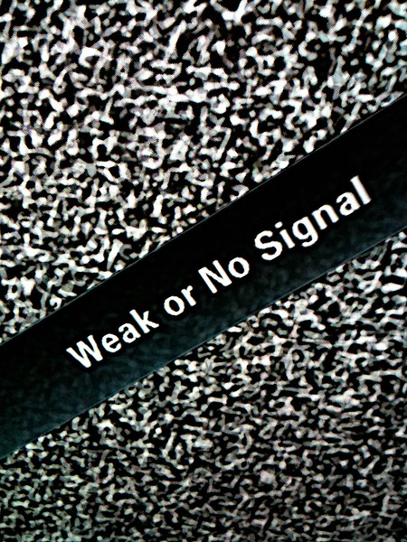 Weak or No Signal