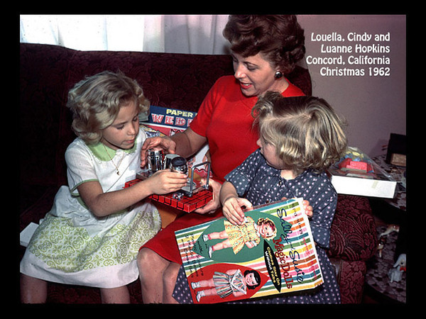 Louella, Cindy and Luanne Hopkins at Concord, California on Christmas Day, 25 December 1962.