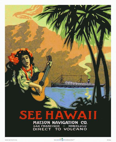 104: 'See Hawaii' (Direct to Volcano)  Ocean Navigation Company poster, ca 1920.