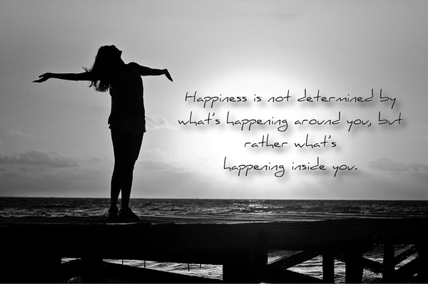 Happiness-is-not-determined-by-whats-happening-around-you-but-rather-whats-happening-inside-you..jpg