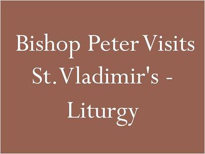 Bishop Peter Visits St. Vladimir's - Liturgy