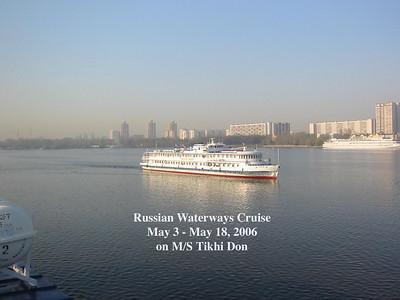 Russian Waterways Cruise 5/3/2006