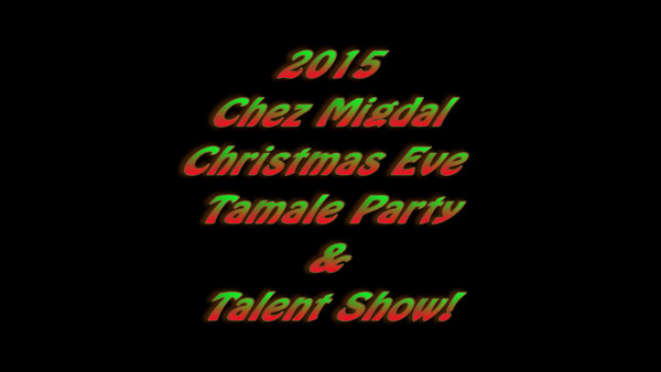 2015 Casa Migdal Christmas Tamale Party and Talent Show