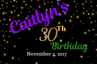 Caitlyn's 30th Birthday