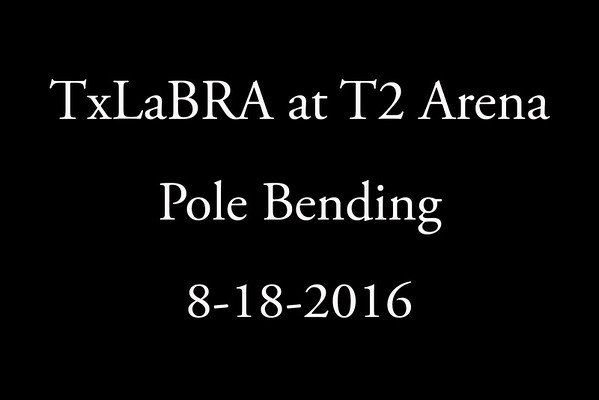 8-18-2016  'Pole Bending'