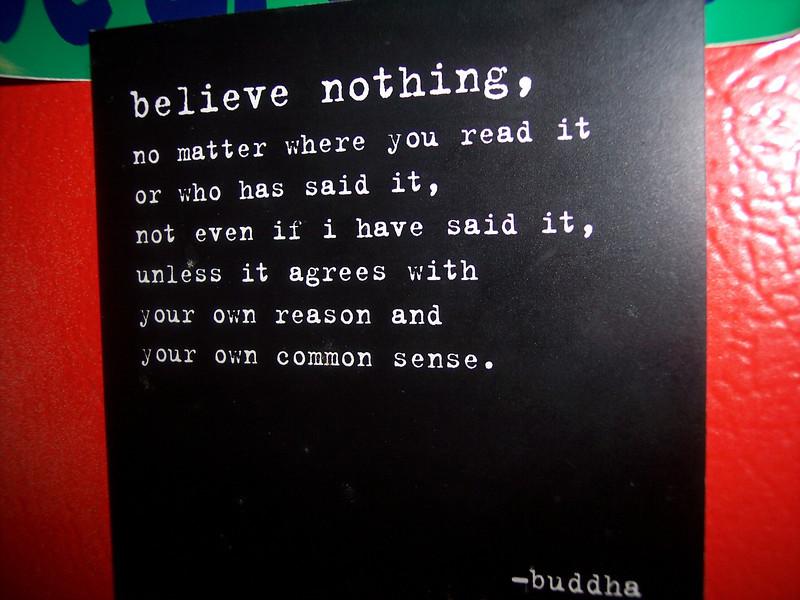 SAYING_BelieveNothing.jpg