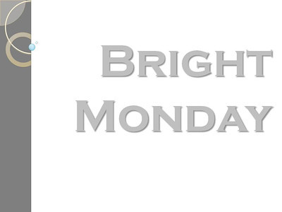 Bright Monday