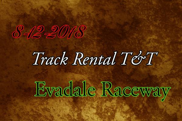 8-12-2018 Evadale Raceway 'Track Rental T&T'