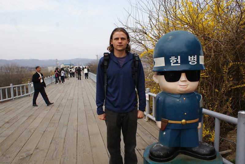 At the DMZ.  I'd make a good soldier, wouldn't I?