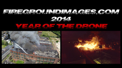 FIREGROUNDIMAGES.COM -2014- YEAR OF THE DRONE (Highlight Reel)