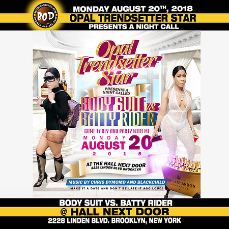 8-20-2018-BROOKLYN-Opal Trendsetter Presents Body Suit Vs Batty Rider