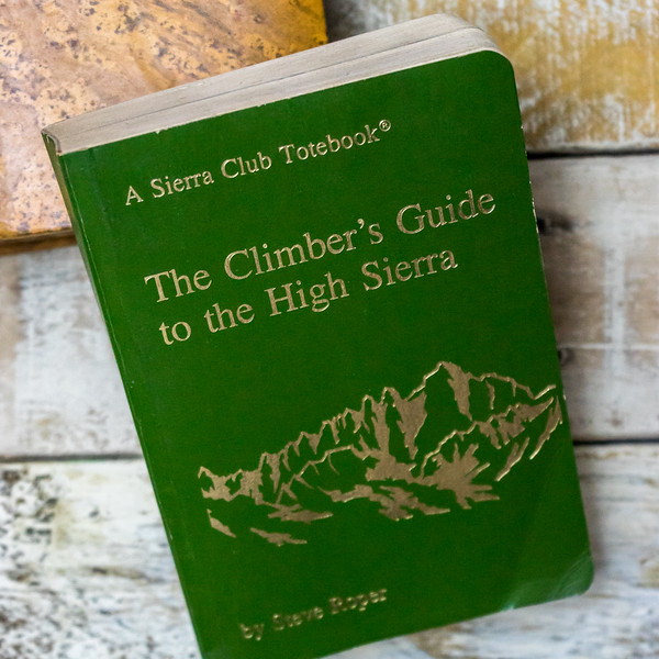 The Climbers Guide to the High Sierra by Steve Roper