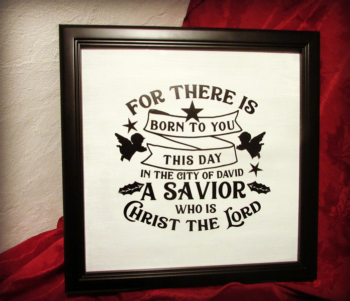 For there is born to you this day in the city of David a Savior who is Christ the LORD
