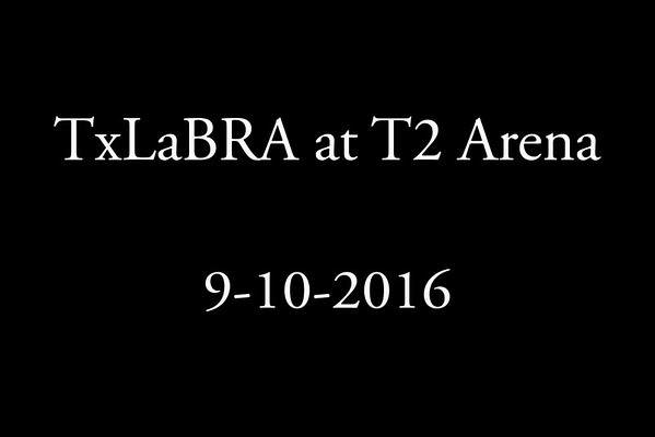 9-10-2016 TxLaBRA at T2 Arena