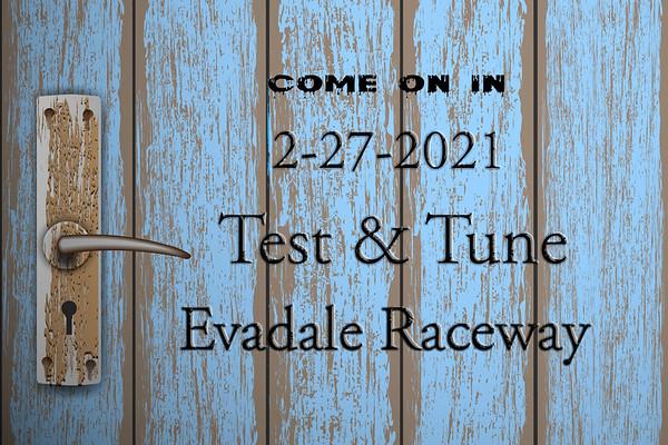 2-27-2021 Evadale  Raceway 'Test & Tune'