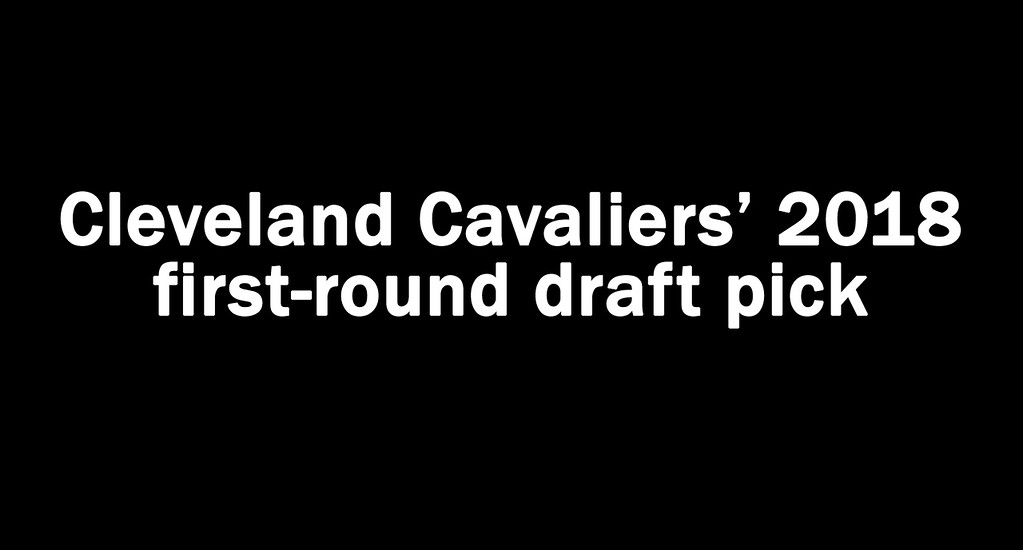 . Cleveland Cavalier\'s 2018 first-round draft pick goes to the Lakers. The Cavs still have Brooklyn\'s 2018 first-round pick acquired in the August trade with the Celtics.