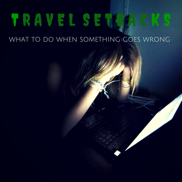 how to handle travel setbacks