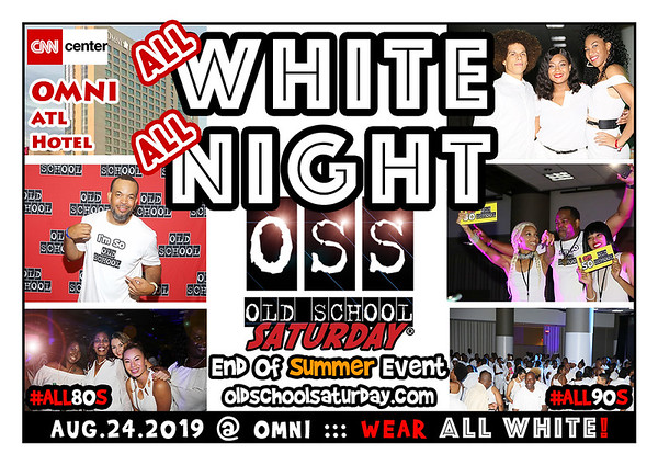 Aug-24-2019 OSS @ Omni ::: ALL WHITE Event ::: ATL, GA, USA