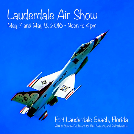 Air Show - Fort Lauderdale Beach, FL,  May 7, 2016, 12 pm to 3 pm Event, its 22nd Year