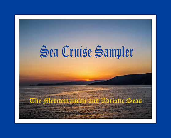 Sampler Mediterranean Cruise - Collected from all Galleries