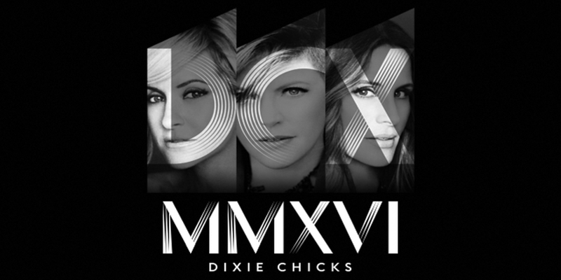 Dixie  Chicks - MMXVI