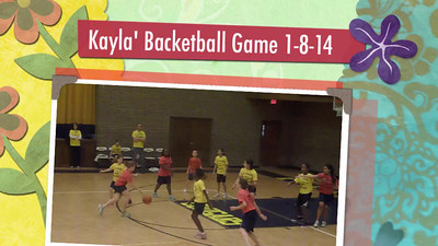 Kayla's Basketball Game 1-8-14 VIDEO