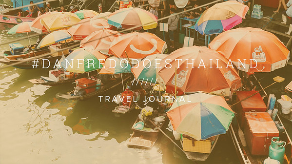 #DANFREDODOESTHAILAND ////// TRAVEL JOURNAL