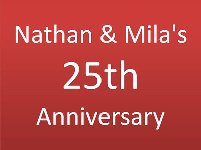 Nathan and Mila's 25th Anniversary