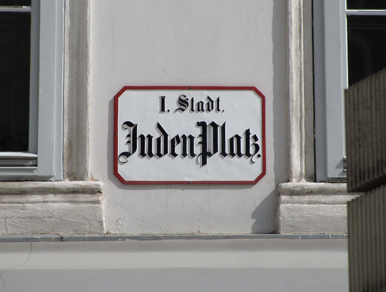 "10-JudenPlatz, ""Jews Place."" There are many such replicas or refurbishments of Vienna's old street signs."