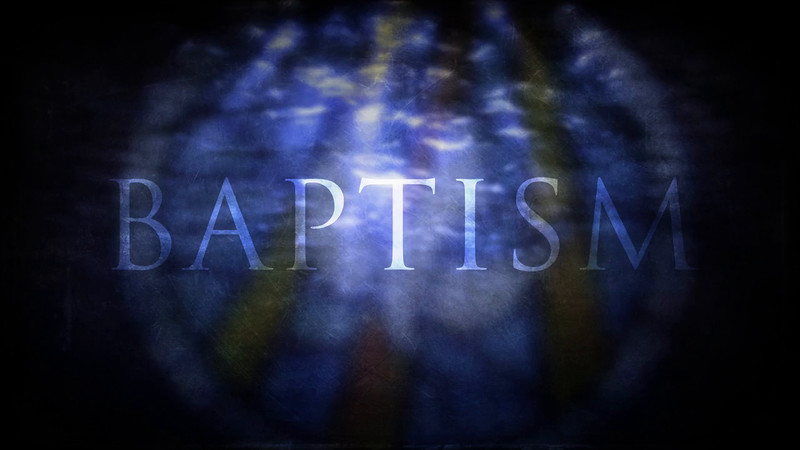 O2013_BAPTISM_BaptismTitle.mp4