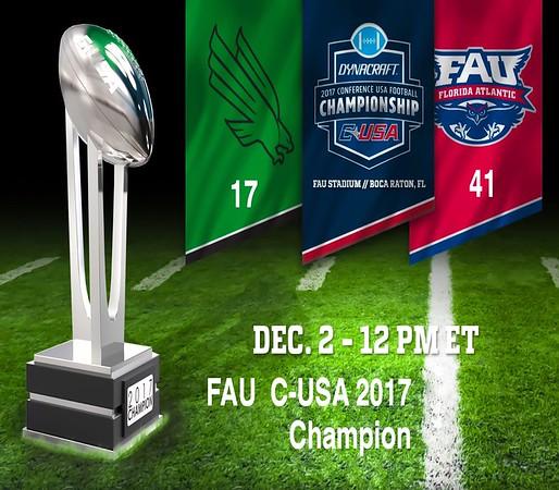 FAU Football vs North Texas, C-USA Championship Game, Dec 2, 2017, 12pm Kick-Off, C-USA CHAMPIONSHIP - FAU Football (FAU: 41 NT: 17) (10-3, 9-0 in C-USA)
