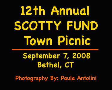 12th Annual SCOTTY FUND Town Picnic ~ Bethel, CT ~ September 7, 2008