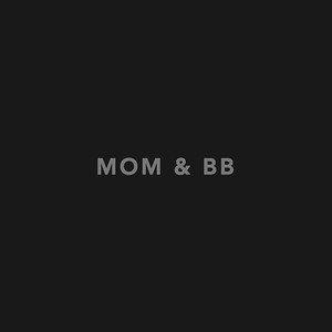 Mom & BB