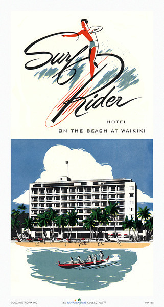 141: Surf Rider HotelHonolulu Surf Rider Hotel brochure cover, ca 1950, showing a split-design with a stylized Surf Rider logo and below it a rendition of the for its day undoubtedly ultra modern hotel, but today appearing stiffly and uninviting as most concrete buildings do. However, as if to offset that notion, an outrigger canoe carrying happily paddling hotel guests comes by in the foreground.