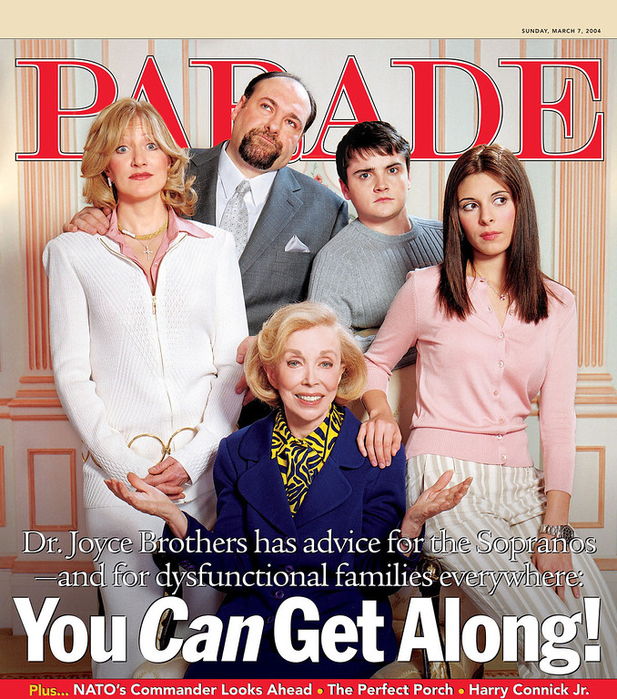 . This Sunday is a big day for America\'s favorite dysfunctional family--The Sopranos.  Not only do Tony, Carmella and the gang return to the airwaves after a long hiatus--they also appear on the cover of PARADE magazine with none other than Dr. Joyce Brothers, who has written the cover story on dysfunction.  Clockwise from left:  Edie Falco, James Gandolfini, Jamie-Lynn DiScala, Robert Iler and Dr. Joyce Brothers. (PRNewsFoto/PARADE PUBLICATIONS,INC.)