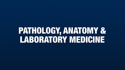 Pathology, Anatomy and Laboratory Medicine