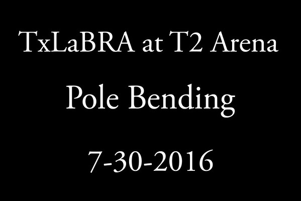 7-30-2016 TxLaBRA  'Pole Bending'