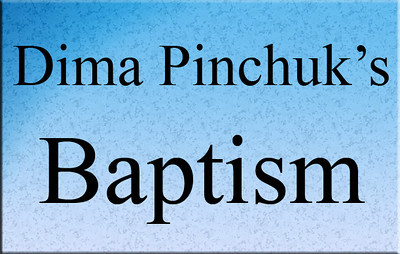 Baptism of Dima Pinchuk