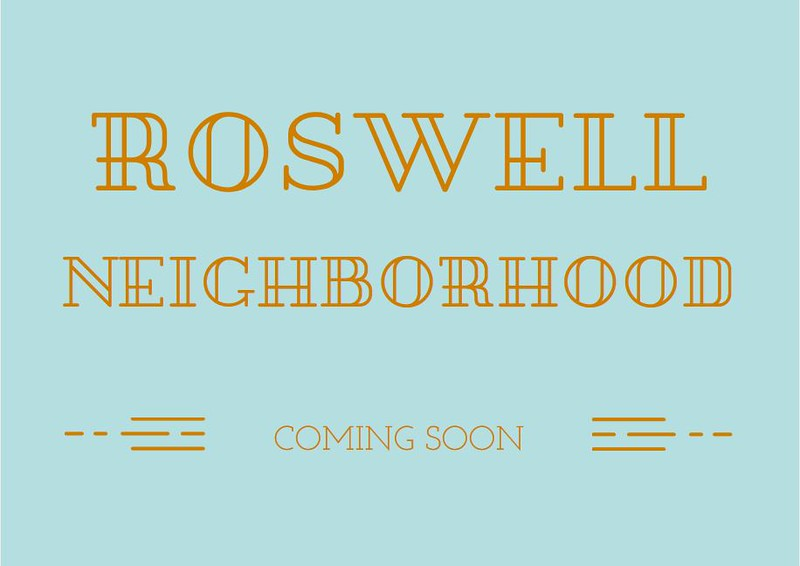 Roswell Neighborhood Coming Soon.JPG