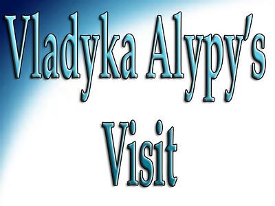 Vladyka Alypy's Visit