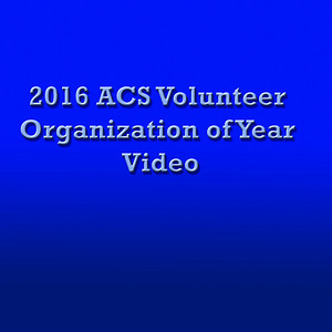 2016 ACS Volunteer Organization of Year Video