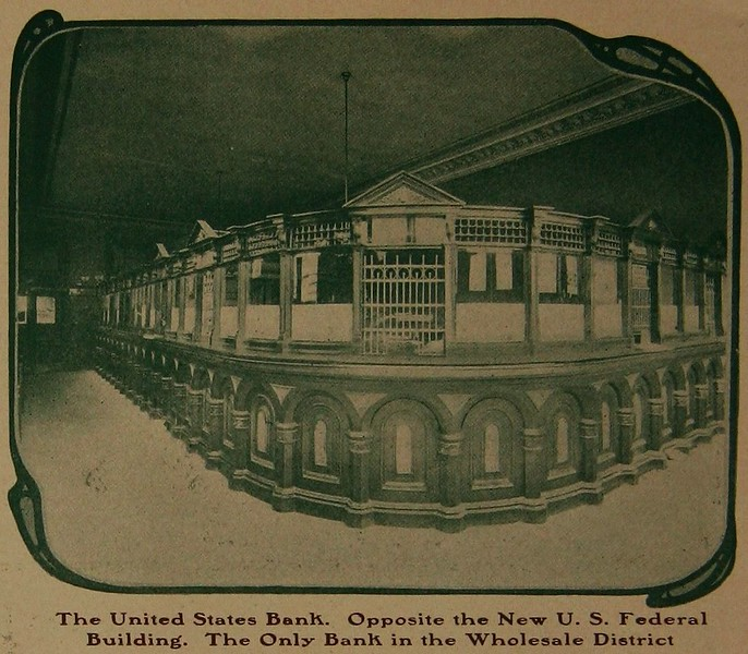 The United States Bank. Opposite the New U. S. Federal Building. The Only Bank in the Wholesale District (1906)