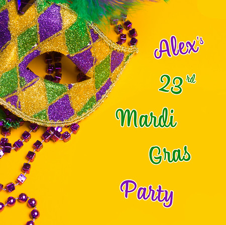 Alex's 23rd Mardi Gras Party
