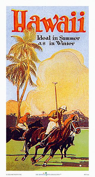 051: 'Hawaii, ideal in summer as in winter' - Hawaii Tourist Bureau poster with Hawaiian polo players, ca. 1936.