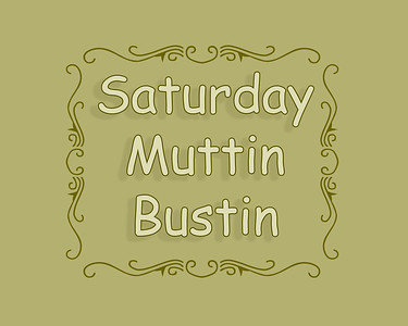 Muttin Bustin Saturday