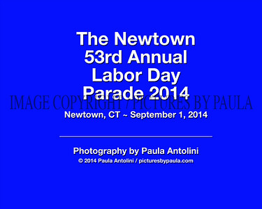 THE NEWTOWN 53rd ANNUAL LABOR DAY PARADE ~ Newtown, CT ~ September 1, 2014