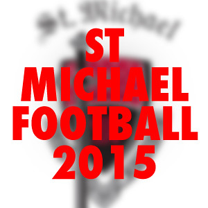 St. Michael High School Football 2015