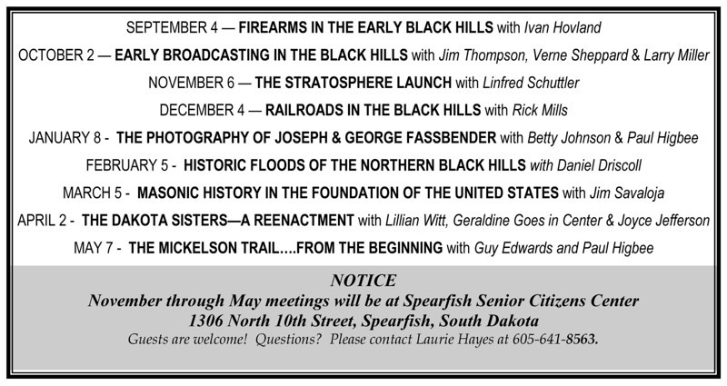 <b><i>PROGRAMS FOR THE 2012-2013 SEASON</i> Spearfish Area Historical Society (SAHS)</b>   Click on the schedule to see a larger version the SAHS schedule for this season.  Below, you'll find photos and narratives relating to the most recent meeting.  Earlier meetings from this year may be found on succeeding pages.