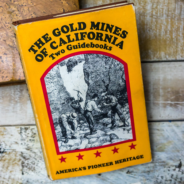 The Gold Mines of California: Two Guide Books Hardcover